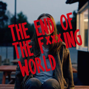 The End of the Fucking World (Channel 4 - Netflix) - Season 1 Soundtrack
