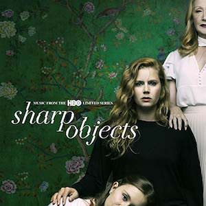 Sharp Objects (HBO) - Limited series Soundtrack